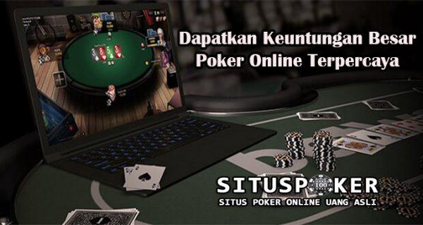 Dapatkan Keuntungan Besar Poker Online Terpercaya