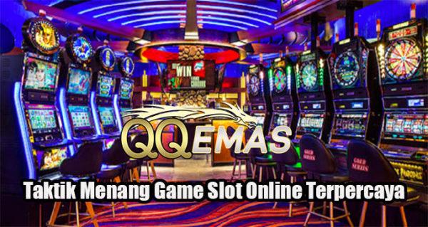 Taktik Menang Game Slot Online Terpercaya